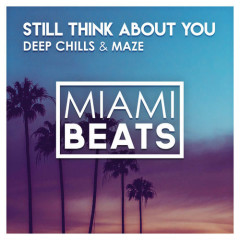 Still Think About You (Single) - Deep Chills, Maze