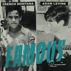 Famous (Remix) - French Montana,Adam Levine
