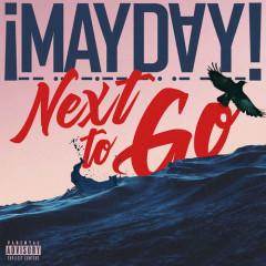 Next To Go (Single) - ¡MAYDAY!