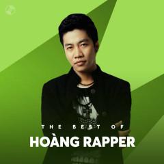 Những Bài Hát Hay Nhất Của Hoàng Rapper - Hoàng Rapper