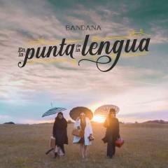 En La Punta De La Lengua (Single) - Bandana