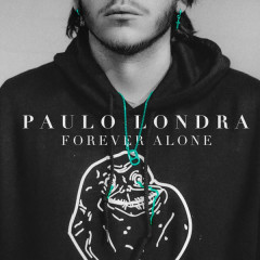 Forever Alone (Single) - Paulo Londra