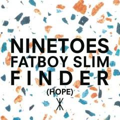 Finder (Hope) (Radio Edit) - Ninetoes,Fatboy Slim