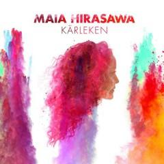 Kärleken - Maia Hirasawa