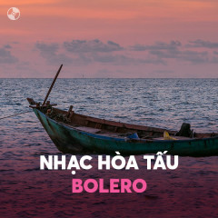 Nhạc Hòa Tấu Bolero - Various Artists