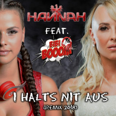 I halts nit aus (Remix 2018) - Hannah, Bibi Booom