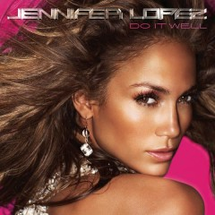 Do It Well (Ashanti Boyz Remix) - Jennifer Lopez