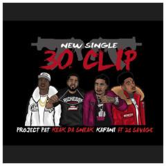 30 Clip (Single) - Project Pat, Keak da Sneak, Kafani