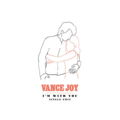 I'm With You (Single Edit) - Vance Joy