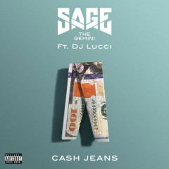 Cash Jeans (Single) - Sage The Gemini