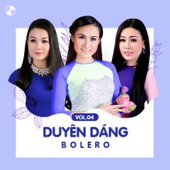 Duyên Dáng Bolero Vol 4 - Dương Hồng Loan, Giáng Tiên, Lưu Ánh Loan