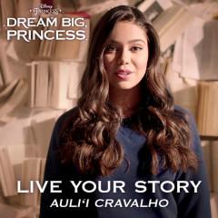 Live Your Story (Single) - Auli'i Cravalho