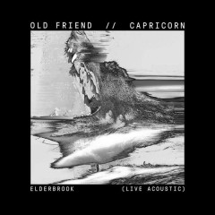 Old Friend / Capricorn (Live Acoustic) - Elderbrook