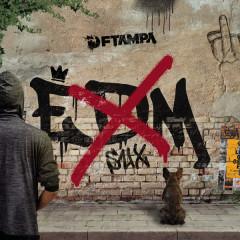 EDM Sux (Single) - Ftampa