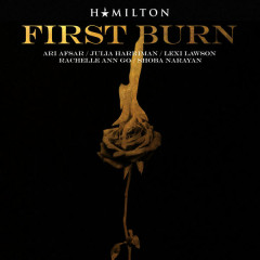 First Burn (Single) - Ari Afsar, Julia Harriman, Lexi Lawson, Rachelle Ann Go, Shoba Narayan