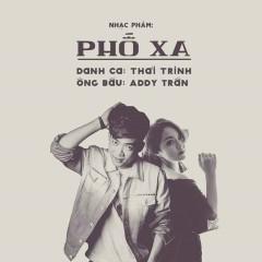 Phố Xa (Remix) (Single) - Addy Trần, Thái Trinh