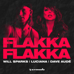Flakka Flakka (Single) - Will Sparks, Luciana, Dave Audé