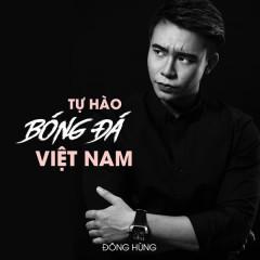 Tự Hào Bóng Đá Việt Nam (Single) - Đông Hùng