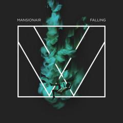 Falling (Single) - Mansionair