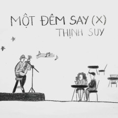 Một Đêm Say (X) (Single) - Thịnh Suy