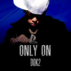 Only On - Dok2