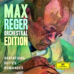 Max Reger - Orchestral Edition - Variations, Suites, Romances - Various Artists