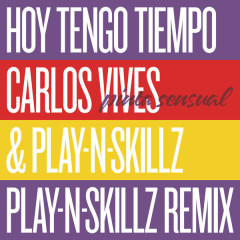 Hoy Tengo Tiempo (Pinta Sensual - Play-N-Skillz Remix) - Carlos Vives, Play N Skillz