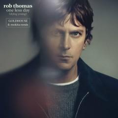 One Less Day (Dying Young) (GOLDHOUSE & Mokita Remix) - Rob Thomas