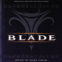 Blade - Mark Isham