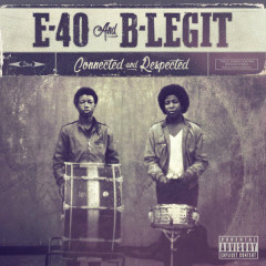 Connected And Respected - E-40, B-Legit