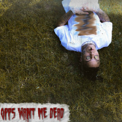 Opps Want Me Dead (Single)