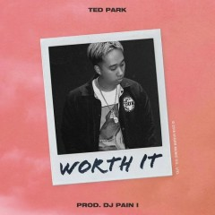 Worth It (Single) - Ted Park
