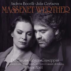 Massenet: Werther - Andrea Bocelli,Natale de Carolis,Julia Gertseva,Giorgio Giuseppini,Orchestra del Teatro Comunale di Bologna
