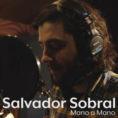 Mano A Mano (Single) - Salvador Sobral