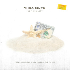 Nothing Left - Yung Pinch