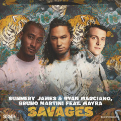 Savages (Single) - Sunnery James & Ryan Marciano, Bruno Martini