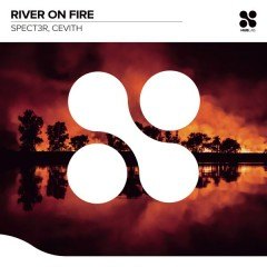River On Fire (Single) - SPECT3R, CEVITH