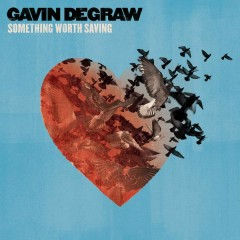 Something Worth Saving - Gavin DeGraw