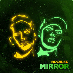 Mirror (Single) - Broiler