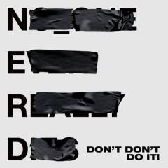 Don't Don't Do It! - N.E.R.D,Kendrick Lamar