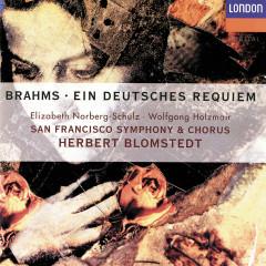 Brahms: Ein deutsches Requiem - Elizabeth Norberg-Schulz,Wolfgang Holzmair,San Francisco Symphony Chorus,San Francisco Symphony,Herbert Blomstedt