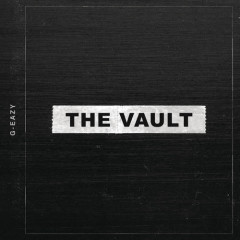 The Vault (Single) - G-Eazy