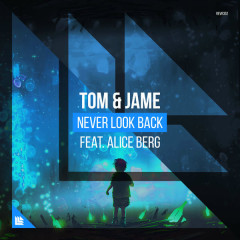 Never Look Back (Single) - Tom & Jame