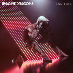 Bad Liar (Single) - Imagine Dragons