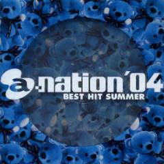 a-nation'04 BEST HIT SUMMER