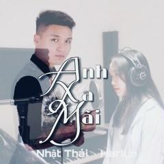 Anh Xa Mãi (Single) - Harlyn, Nhật Thái