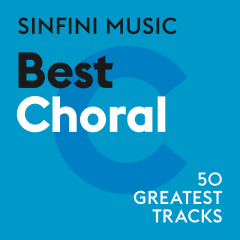 Sinfini Music: Best Choral - Various Artists