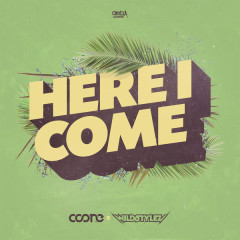Here I Come (Single) - Coone, Wildstylez
