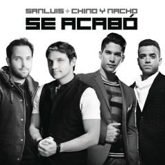 Se Acabó - SanLuis,Chino & Nacho