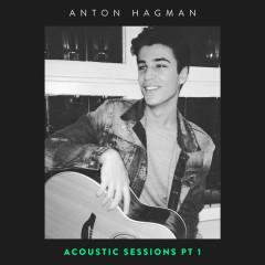Acoustic Sessions, Pt. 1 (Single) - Anton Hagman